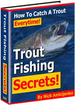 How to catch a trout everytime. Trout fishing secrets!